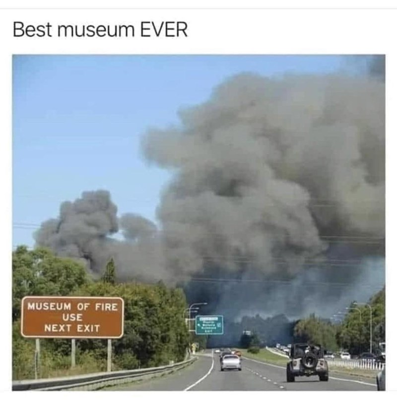 Smoke - Best museum EVER MUSEUM OF FIRE USE NEXT EXIT