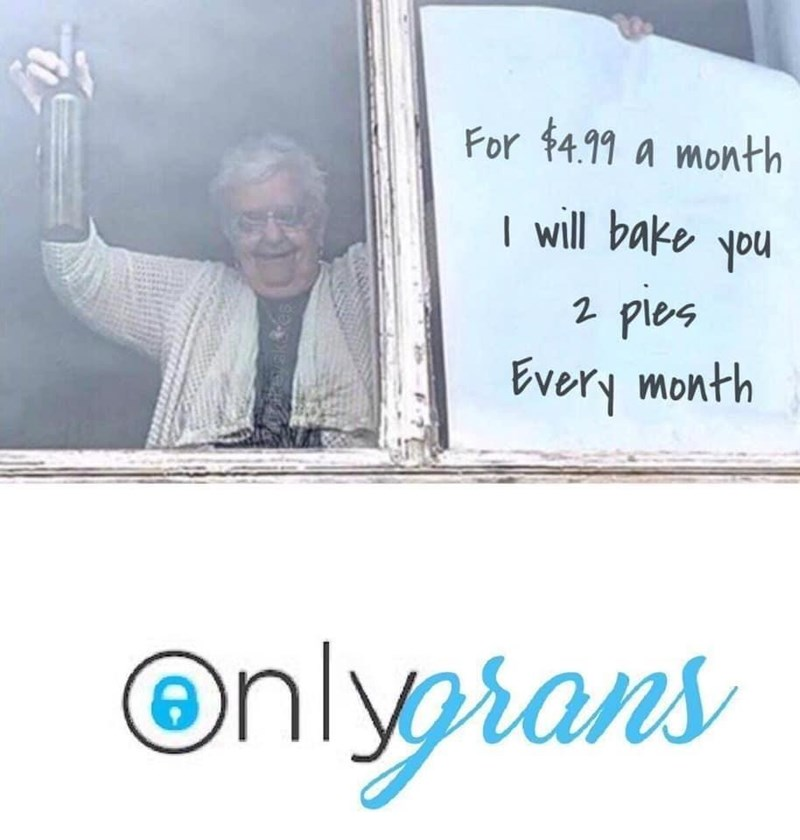 Text - For $4.99 a month I will bake you pies Every month Onlyprans