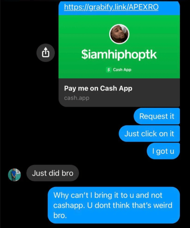 Text - https://grabify.link/APEXRO Siamhiphoptk S Cash App Pay me on Cash App cash.app Request it Just click on it I got u Just did bro Why can't I bring it to u and not cashapp. U dont think that's weird bro.