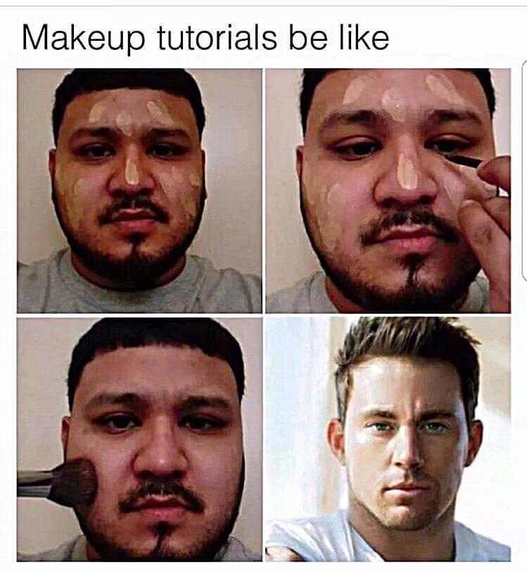 Face - Makeup tutorials be like