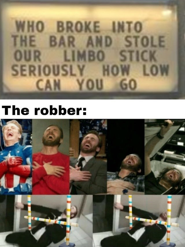 Fictional character - WHO BROKE INTO THE BAR AND STOLE OUR LIMBO STICK SERIOUSLY HOW LOW CAN YOU GO The robber: