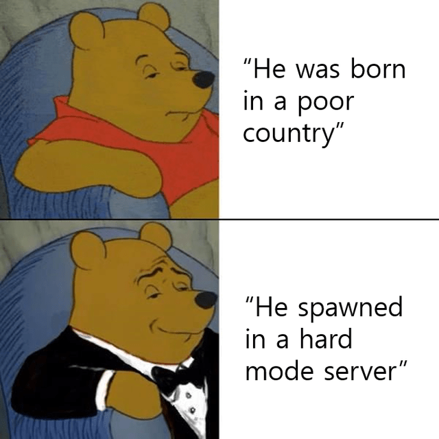 """Cartoon - """"He was born in a poor country"""" """"He spawned in a hard mode server"""""""