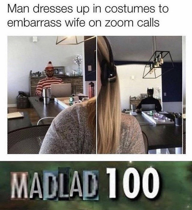 Hair - Man dresses up in costumes to embarrass wife on zoom calls homes MADLAD 100 LẠI