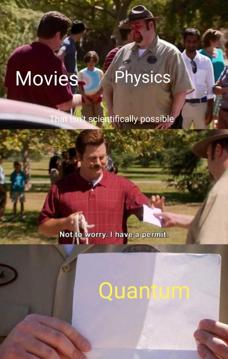 Community - Movies Physics That isn't scientifically possible Not to worry. I have a permit. Quantum