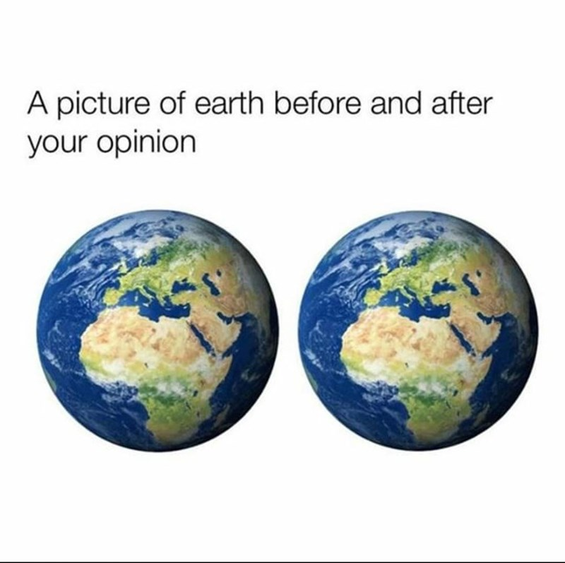 Earth - A picture of earth before and after your opinion