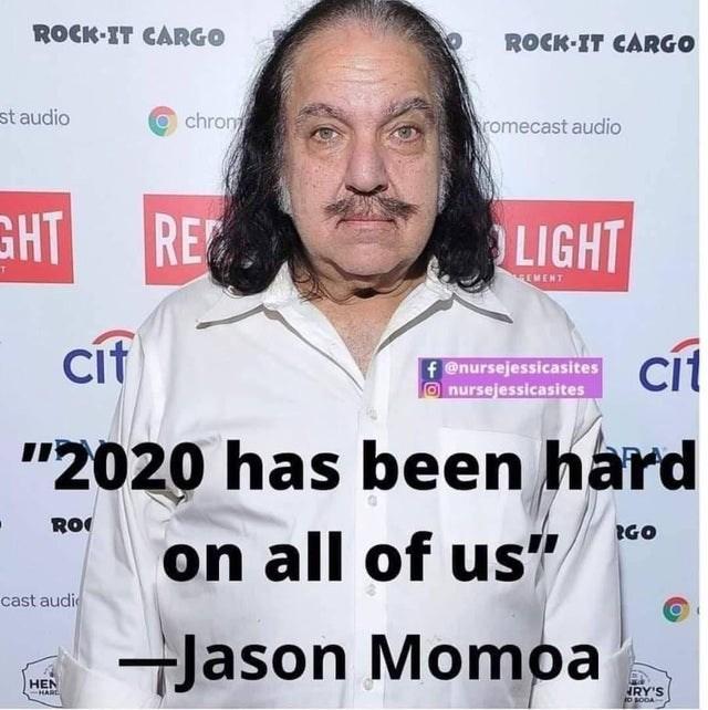 "Forehead - ROCK-IT CARGO ROCK-IT CARGO st audio chronm romecast audio GHT RE LIGHT EMENT cíf f @nursejessicasites Onursejessicasites cít cit ""2020 has been hard RO RGO on all of us"" cast audi Jason Momoa HEN HARC RY'S"