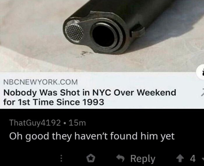 Font - NBCNEWYORK.COM Nobody Was Shot in NYC Over Weekend for 1st Time Since 1993 ThatGuy4192 • 15m Oh good they haven't found him yet * Reply + 4 -