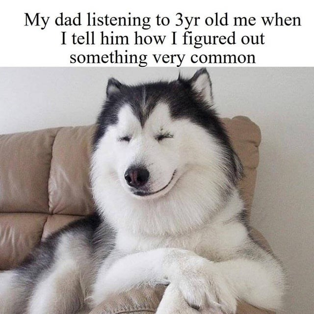Mammal - My dad listening to 3yr old me when I tell him how I figured out something very common