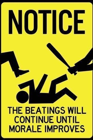 Font - NOTICE THE BEATINGS WILL CONTINUE UNTIL MORALE IMPROVES