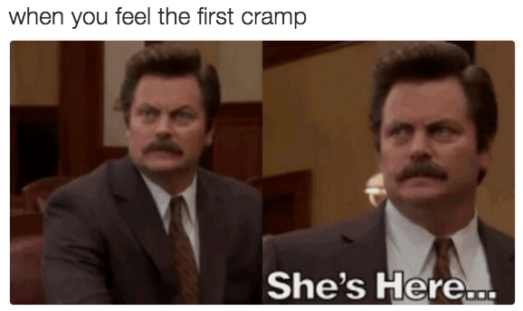 Facial expression - when you feel the first cramp She's Here.