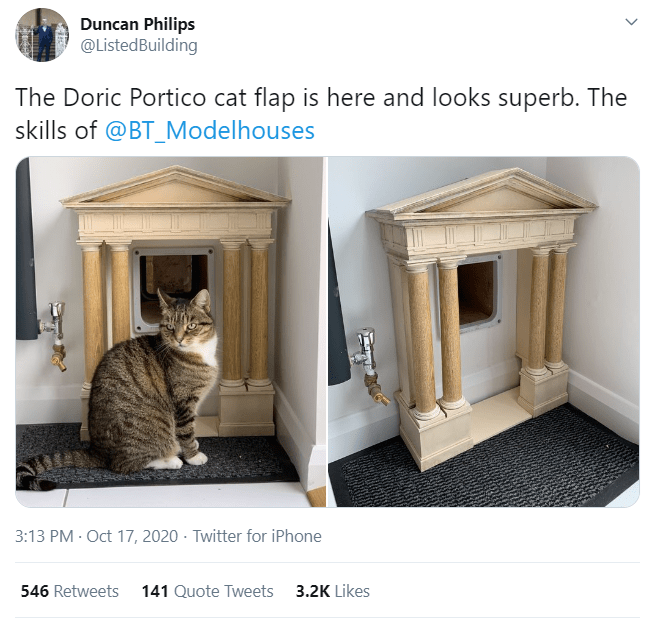 Cat - Duncan Philips @ListedBuilding The Doric Portico cat flap is here and looks superb. The skills of @BT_Modelhouses 3:13 PM · Oct 17, 2020 · Twitter for iPhone 546 Retweets 141 Quote Tweets 3.2K Likes