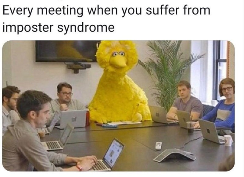 Cartoon - Every meeting when you suffer from imposter syndrome