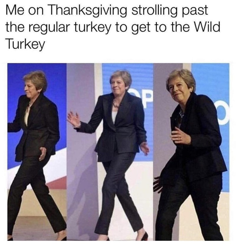 Suit - Me on Thanksgiving strolling past the regular turkey to get to the Wild Turkey