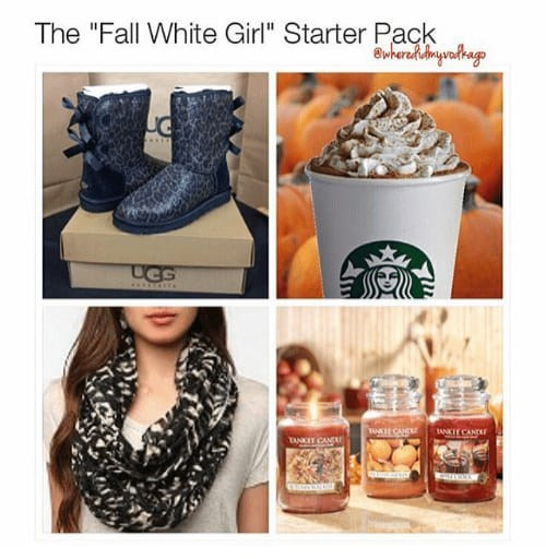 """Product - The """"Fall White Girl"""" Starter Pack ewherad dmyvalkago UGS AAKIT CANDE TAIT CAN"""