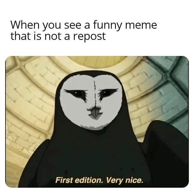 Cartoon - When you see a funny meme that is not a repost First edition. Very nice.