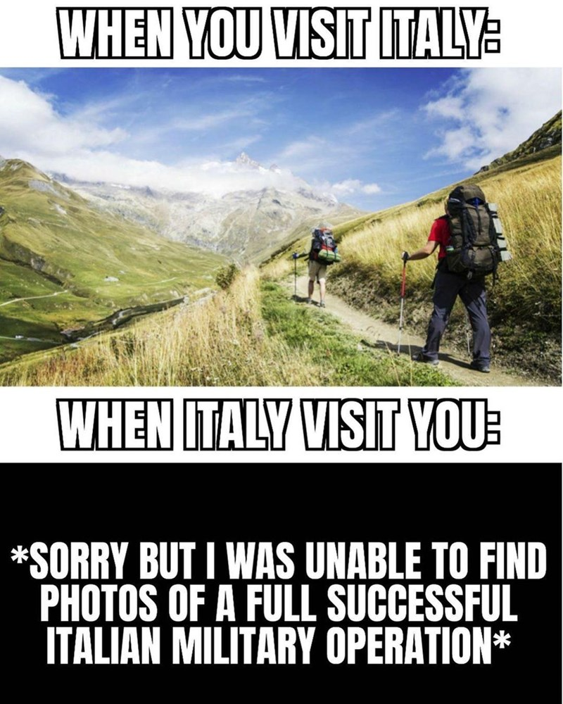 Mountainous landforms - WHEN YOU VISIT ITALY: WHEN ITALY VISIT YOU: *SORRY BUT I WAS UNABLE TO FIND PHOTOS OF A FULL SUCCESSFUL ITALIAN MILITARY OPERATION*