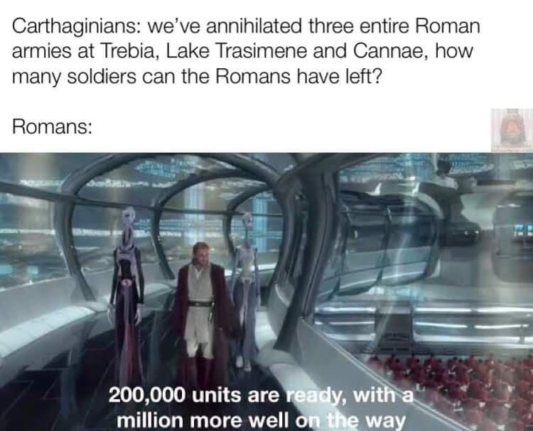 Escalator - Carthaginians: we've annihilated three entire Roman armies at Trebia, Lake Trasimene and Cannae, how many soldiers can the Romans have left? Romans: 200,000 units are ready, with a million more well on the way
