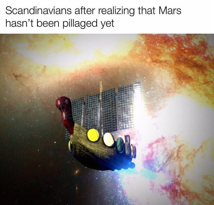 Text - Scandinavians after realizing that Mars hasn't been pillaged yet
