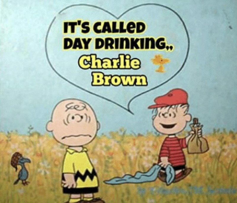 Animated cartoon - IT'S CALLED DAY DRINKING, Charlie Brown