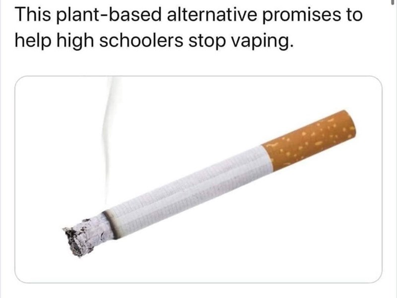 Tobacco products - This plant-based alternative promises to help high schoolers stop vaping.