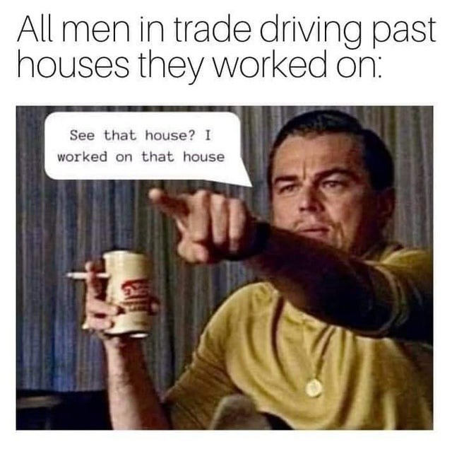 Photo caption - All men in trade driving past houses they worked on: See that house? I worked on that house