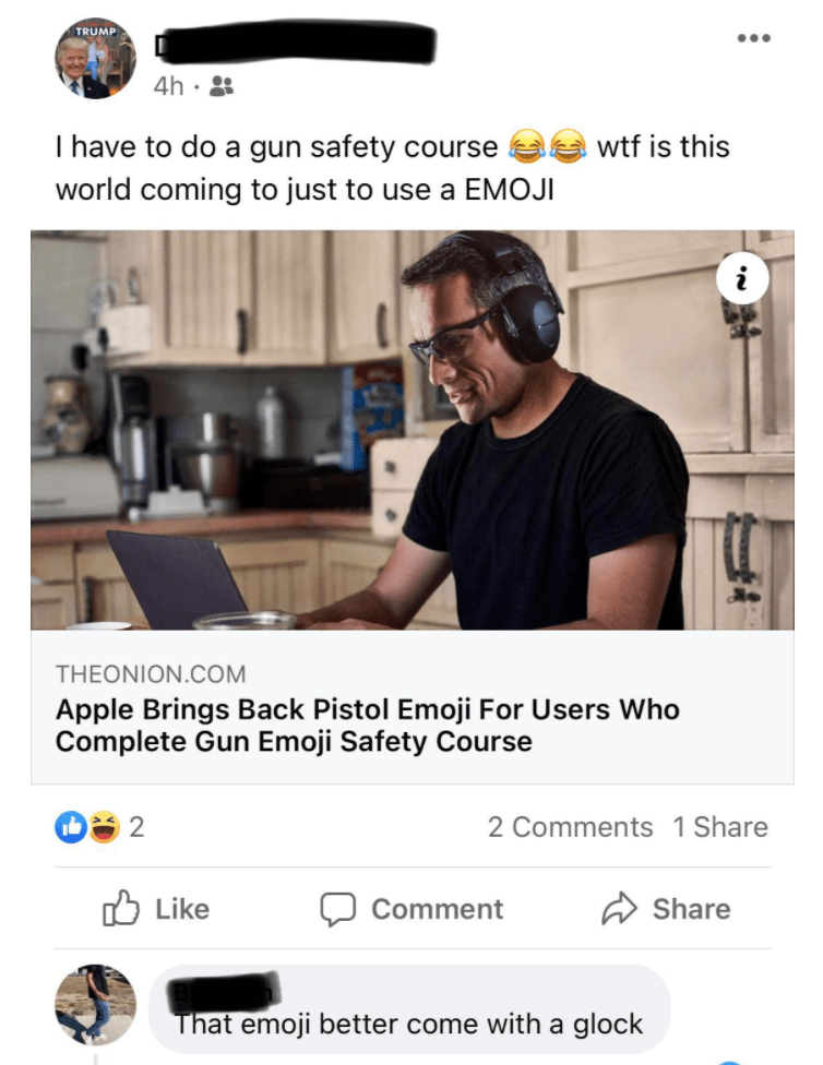Text - Text - TRUMP ... 4h · : I have to do a gun safety course wtf is this world coming to just to use a EMOJI THEONION.COM Apple Brings Back Pistol Emoji For Users Who Complete Gun Emoji Safety Course 2 2 Comments 1 Share Like ל1 Comment Share That emoji better come with a glock