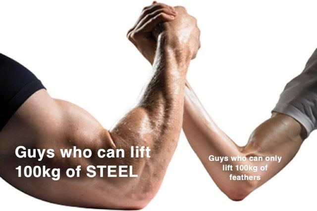 Funny meme that implies people who can lift 100kg steel are stronger than people who can lift 100kg of feathers