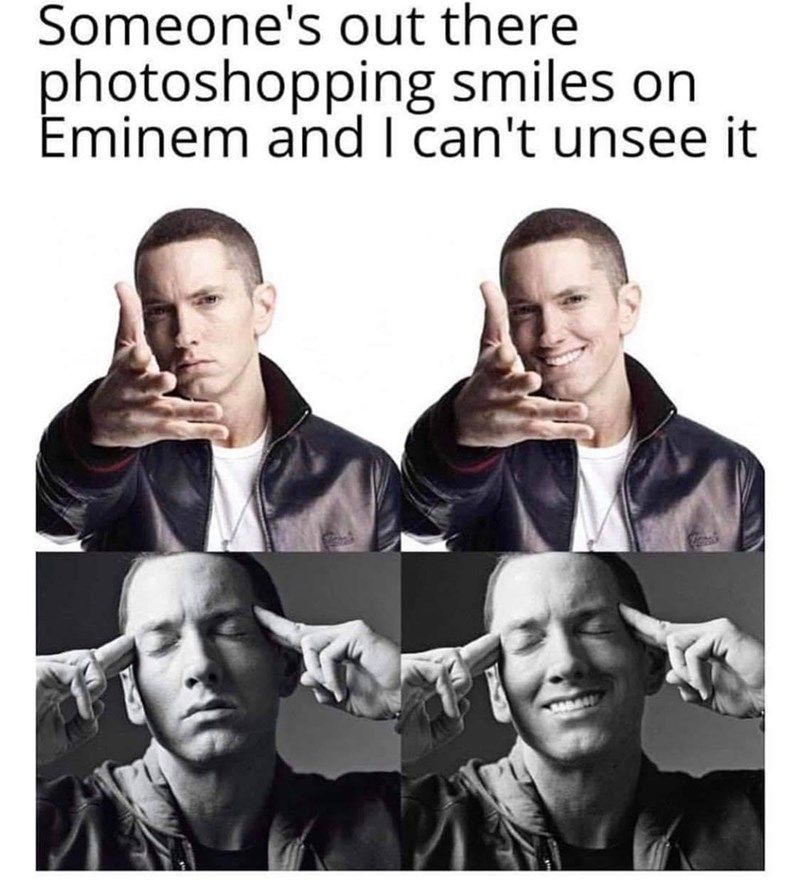 Facial expression - Someone's out there photoshopping smiles on Eminem and I can't unsee it