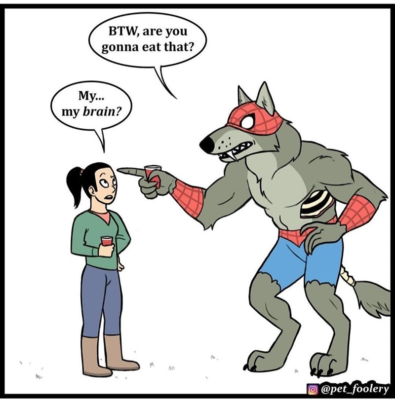 Cartoon - BTW, are you gonna eat that? My.. my brain? @pet_foolery