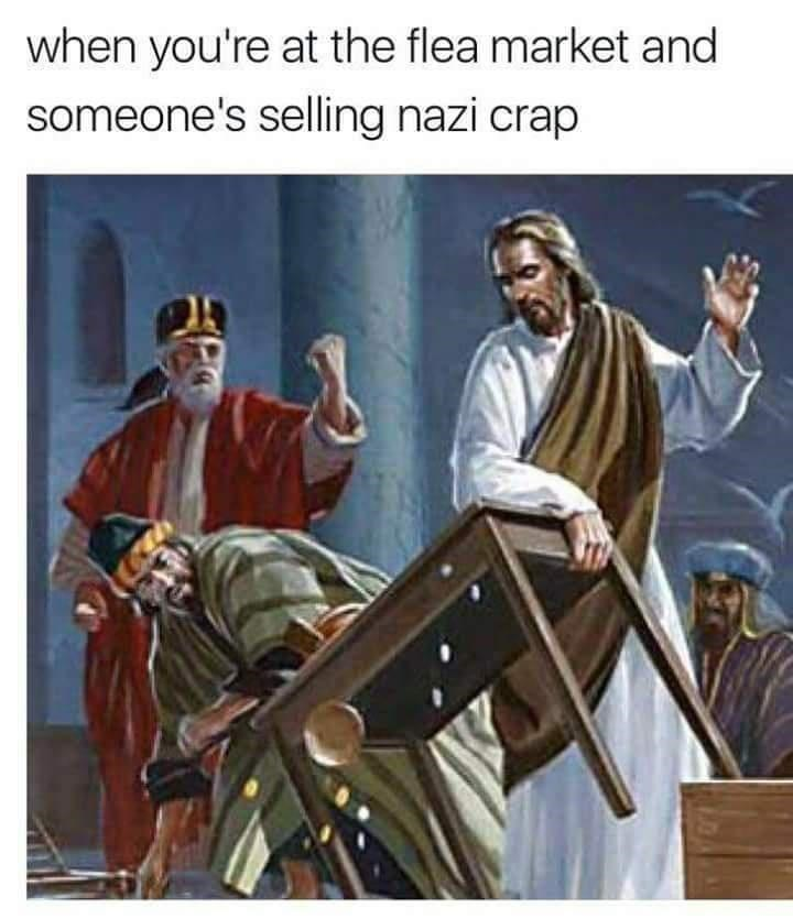 Poster - when you're at the flea market and someone's selling nazi crap