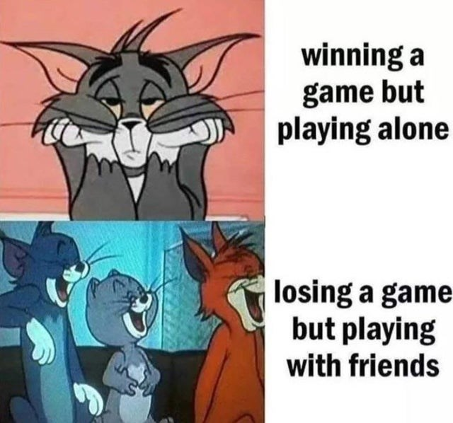 Cartoon - winning a game but playing alone losing a game but playing with friends