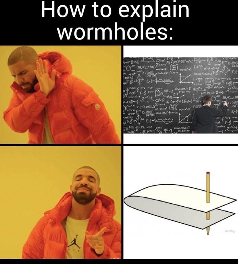 funny memes, dank memes, drake memes | drakeposting how to explain wormholes pencil stuck through a sheet of paper