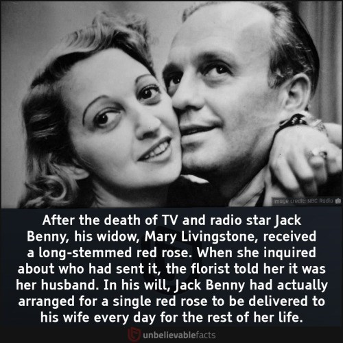 Facial expression - Image credit: NBC Radio After the death of TV and radio star Jack Benny, his widow, Mary Livingstone, received a long-stemmed red rose. When she inquired about who had sent it, the florist told her it was her husband. In his will, Jack Benny had actually arranged for a single red rose to be delivered to his wife every day for the rest of her life. unbelievablefacts