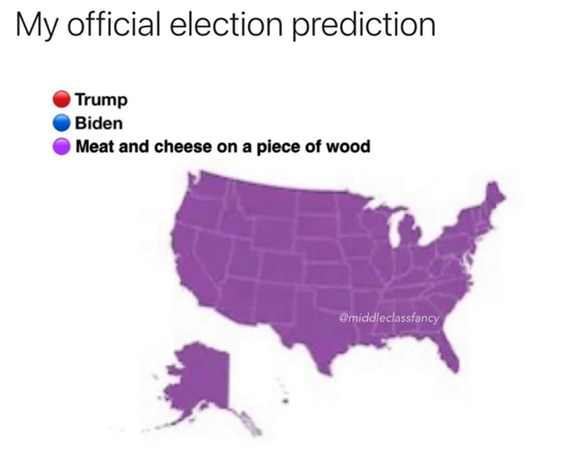 Text - My official election prediction Trump Biden OMeat and cheese on a piece of wood @middleclassfancy
