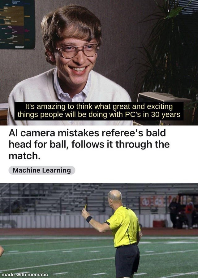 Tennis - It's amazing to think what great and exciting things people will be doing with PC's in 30 years Al camera mistakes referee's bald head for ball, follows it through the match. Machine Learning made with mematic