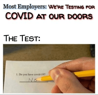 Text - Text - Most Employers: WE'RE TESTING FOR COVID AT OUR DOORS THE TEST: @bestchurchmemes 1. Do you have covid-19? No
