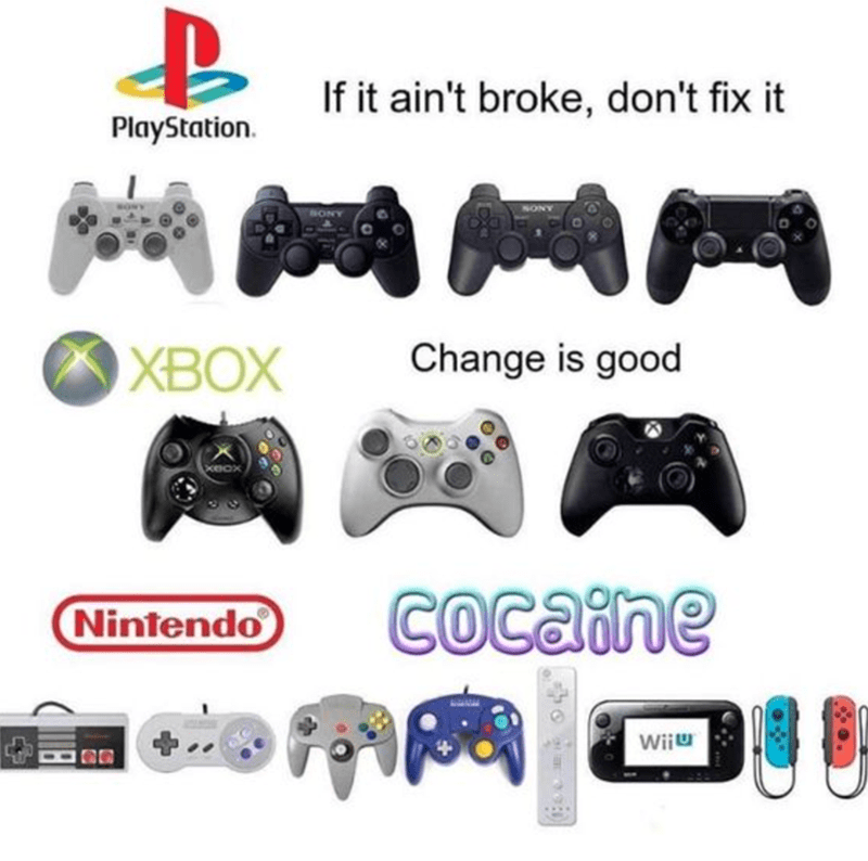 Home game console accessory - If it ain't broke, don't fix it PlayStation. XBOX Change is good Nintendo Cocaine Wiiu