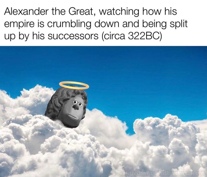 Sky - Alexander the Great, watching how his empire is crumbling down and being split up by his successors (circa 322BC) rtan.com