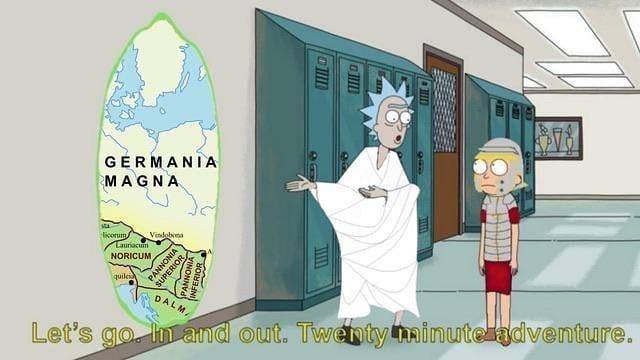 Cartoon - LOE GERMANIA MAGNA Vindobona ticorum Lauriacuin NORICUM quilei DALM, Let's go. In and out. Twenty minuteiadventure. PANNONIA SUPERIOR * PANNONIA INFERIOR