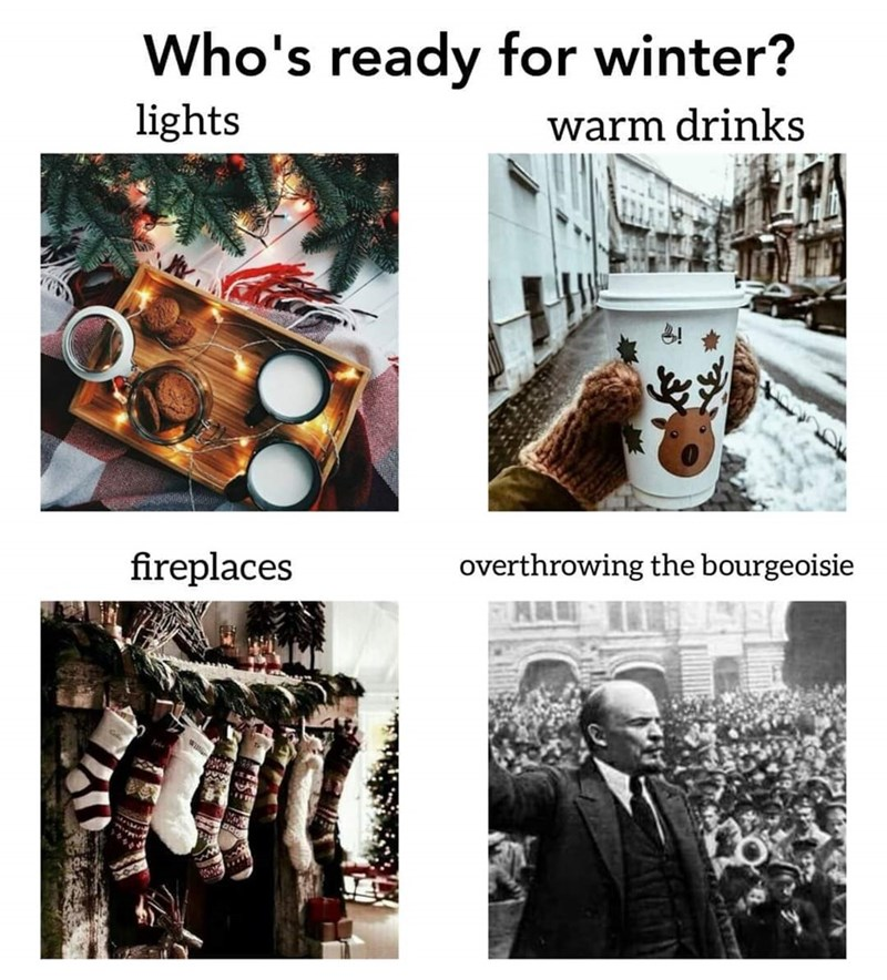 Adaptation - Who's ready for winter? lights warm drinks fireplaces overthrowing the bourgeoisie