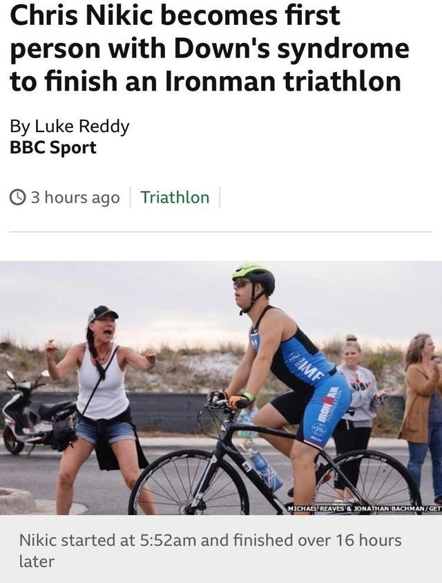 Endurance sports - Chris Nikic becomes first person with Down's syndrome to finish an Ironman triathlon By Luke Reddy BBC Sport O 3 hours ago Triathlon IMF MICHAEL REAVES & JONATHAN BACHMAN/GET Nikic started at 5:52am and finished over 16 hours later IRON AM