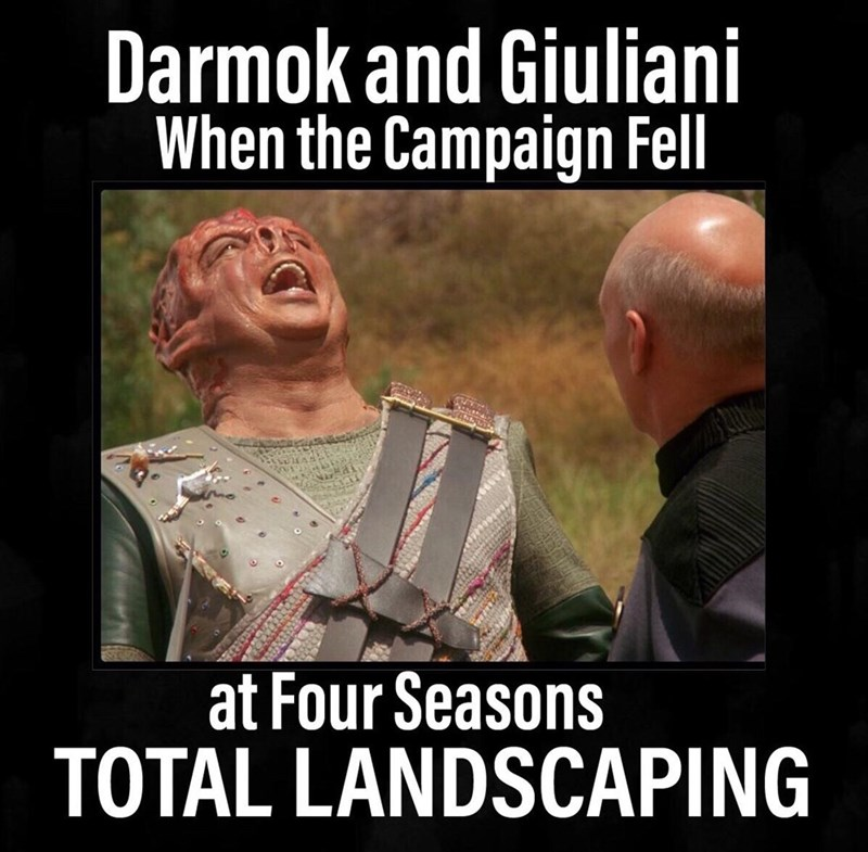 Photo caption - Darmok and Giuliani When the Campaign Fell at Four Seasons TOTAL LANDSCAPING