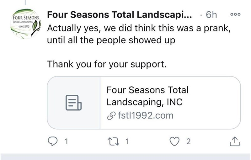 Text - Four Seasons Total Landscapi... · 6h 000 FOUR SEASONS TOTAL LANDSCAING Actually yes, we did think this was a prank, until all the people showed up SINCE 1992 Thank you for your support. Four Seasons Total Landscaping, INC O fstl1992.com 2