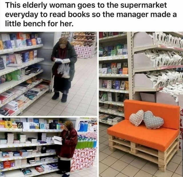 Library - This elderly woman goes to the supermarket everyday to read books so the manager made a little bench for her. ARRARS ARADA!
