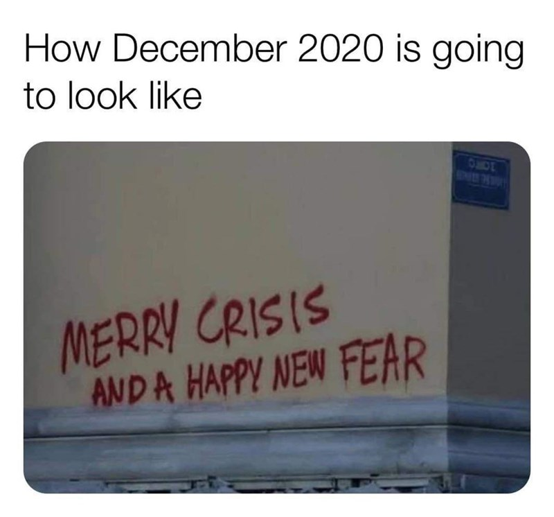 Text - How December 2020 is going to look like 10RO MERRY CRISIS ANDA HAPPY NEW FEAR