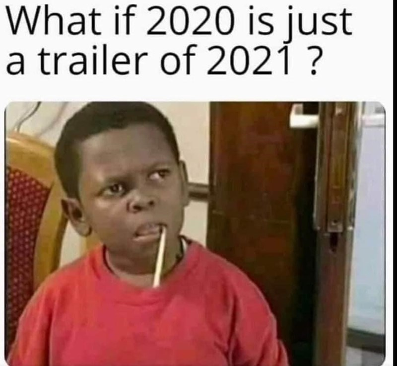 Face - What if 2020 is just a trailer of 2021 ?