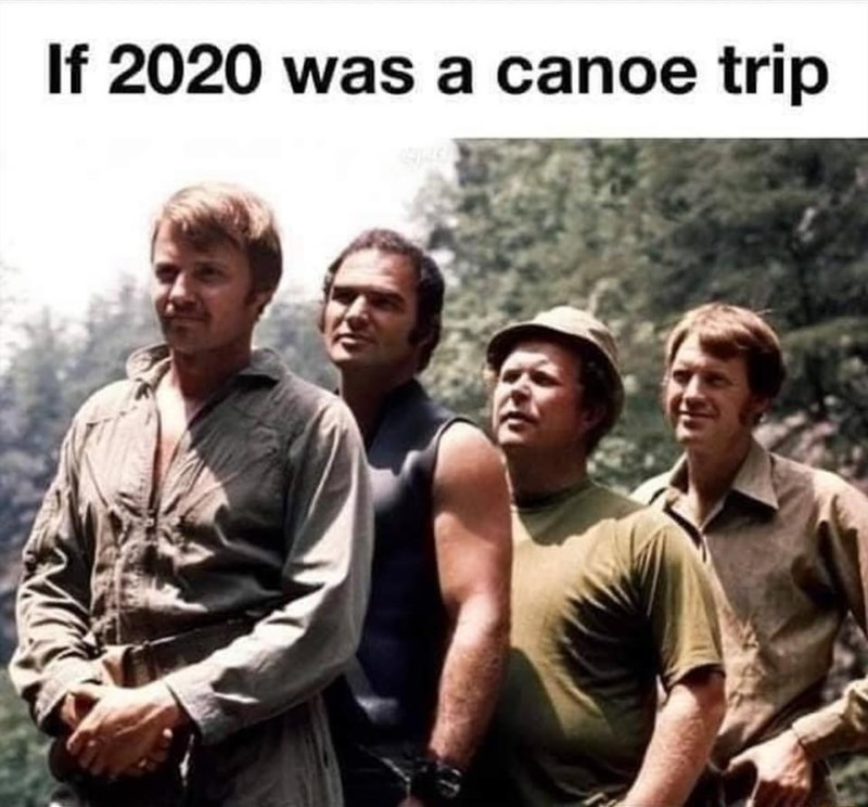 People - If 2020 was a canoe trip