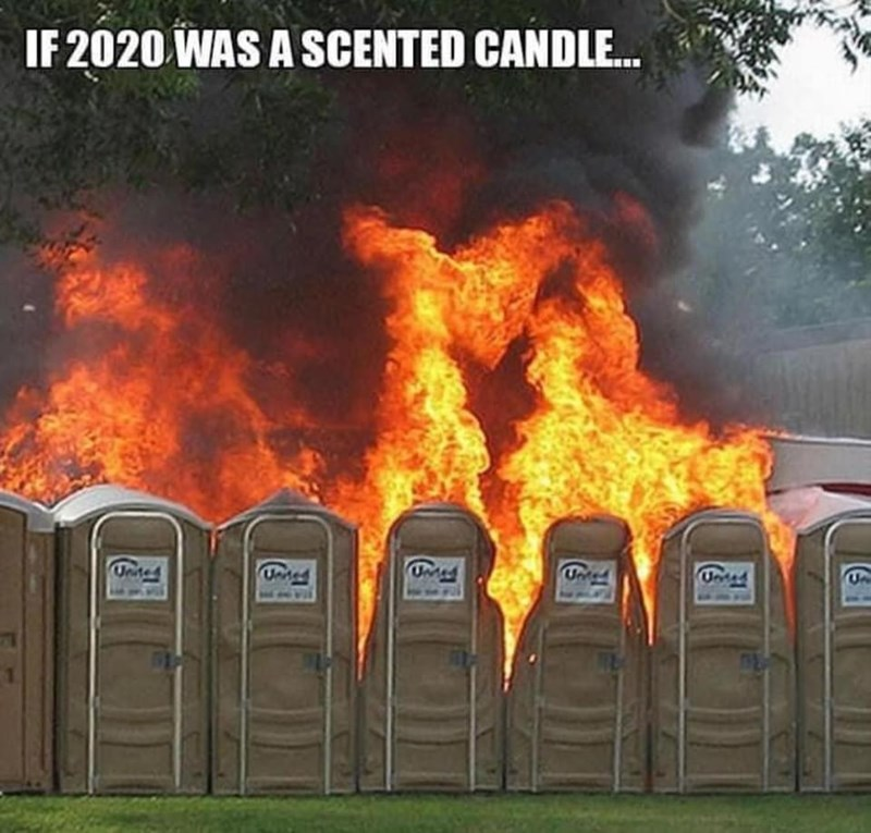 Fire - IF 2020 WAS A SCENTED CANDLE. UM Uned Unted Unted Fwn