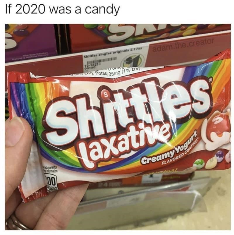 Snack - If 2020 was a candy Skifles singles originals 2.17 adam.the.creator 12-16211 DV), Potas. 35rng (1% DV). Shittles Laxative Creamy Yogu FLAVORED COATING ci panel for Homaton 00 ORIES 24