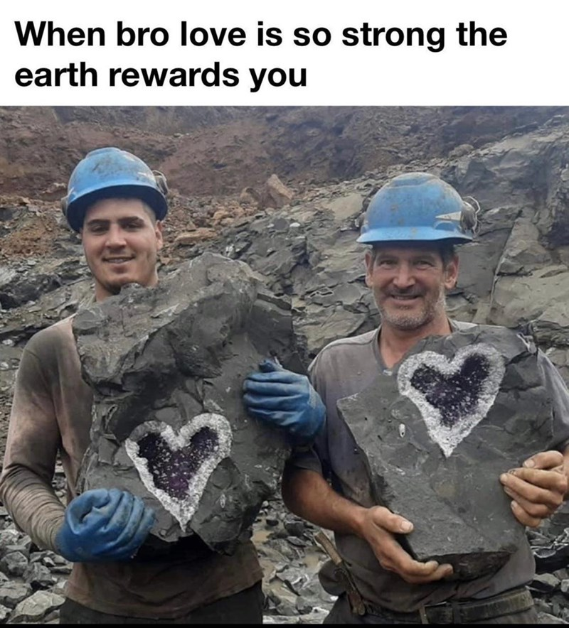 Text - People - When bro love is so strong the earth rewards you